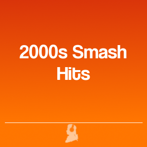 Picture of 2000s Smash Hits