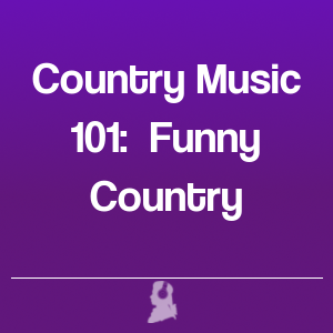 Picture of Country Music 101:  Funny Country
