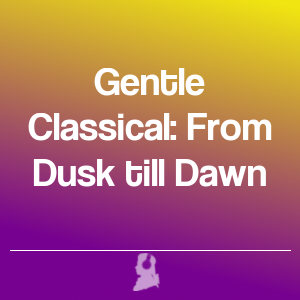 Picture of Gentle Classical: From Dusk till Dawn