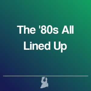 Picture of The '80s All Lined Up