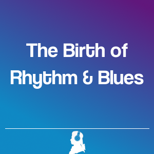 Picture of The Birth of Rhythm & Blues