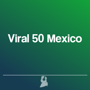Picture of The 50 Top Viral in Mexico